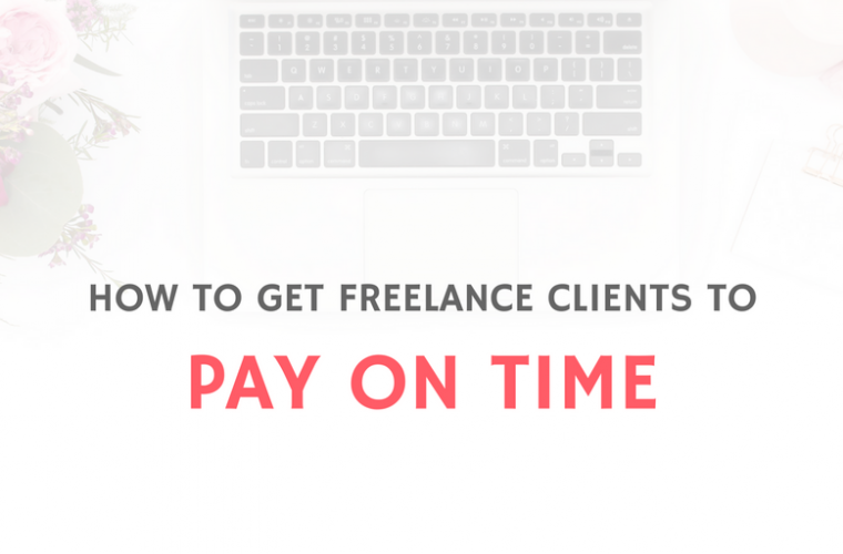 FREELANCE CLIENTS PAY ON TIME