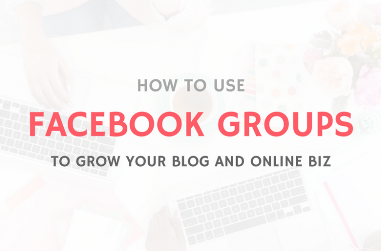 FACEBOOK GROUPS TO GROW YOUR BLOG