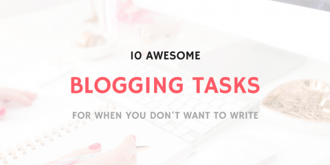 10 Blogging Tasks for When You Don't Want to Write